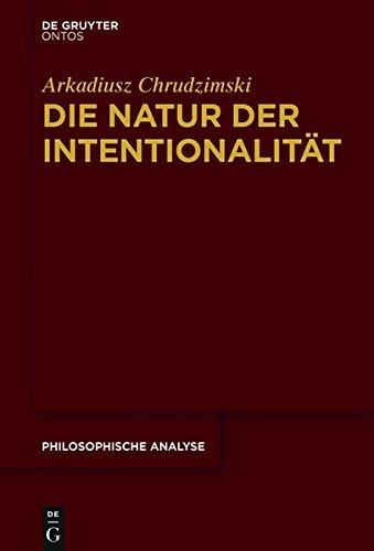 Die Natur der Intentionalität (Philosophische Analyse/Philosophical Analysis)