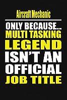 Aircraft Mechanic Only Because Multi Tasking Legend Isn't An Official Job Title