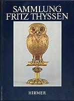 Sammlung Fritz Thyssen. Ausgewaehlte Meisterwerke