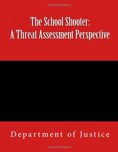 Download The School Shooter: A Threat Assessment Perspective 1494703041