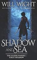Of Shadow and Sea (The Elder Empire: Shadow)