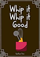 """Whip it Whip it Good: Blank Recipe Journal to Write in , recipe box ,empty recipe Food Cookbook Design, 100-Pages recipe cards 7"""" x 10"""" Collect the Recipes You Love in Your Own Custom book Made in USA"""