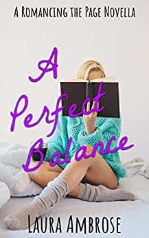 A Perfect Balance: A F/F Romance (Romancing the Page Book 2) by [Ambrose, Laura]