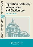 Legislation, Statutory Interpretation, and Election Law (Examples & Explanations)