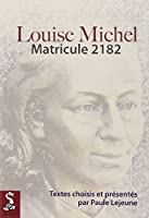 Louise Michel : matricule 2182