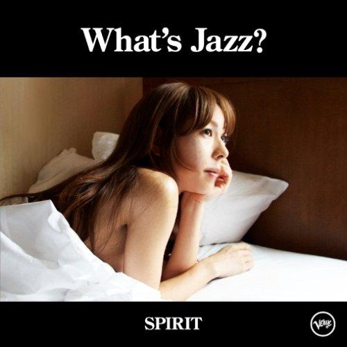 What's Jazz?-SPIRIT-(初回限定盤スペシャル・エディション)(DVD付)の詳細を見る