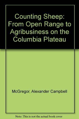 Download Counting Sheep: From Open Range to Agribusiness on the Columbia Plateau 0295968141