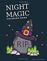 Night Magic Coloring Book: Coloring pages for kids, preschool, children,kindergarten to create amazing pictures (Happy Color)
