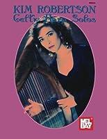 Mel Bay Kim Robertson: Celtic Harp Solos by Kim Robertson(1995-06-01)