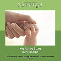 My Family Story by Grandma: Family HistoryPrompt Journal for Grandma To Hand Write Her History in With Grand Kids. A Large Size 8.25x8.25 46 Page Book.