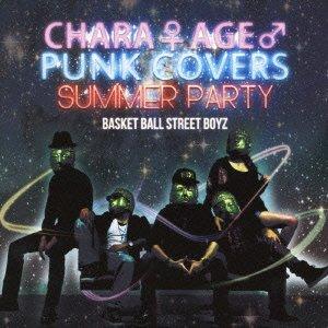 チャラ♀アゲ♂ PUNK COVERS サマーパーティー