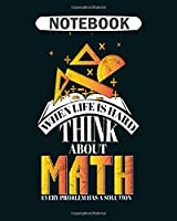 Notebook: mathematics life gift  College Ruled - 50 sheets, 100 pages - 8 x 10 inches