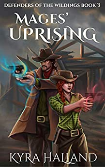 Mages' Uprising (Defenders of the Wildings Book 3) by [Halland, Kyra]