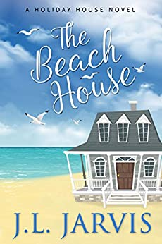 The Beach House: A Holiday House Novel by [Jarvis, J.L.]
