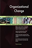 Organizational Change Complete Self-assessment Guide