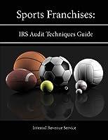 Sports Franchises: IRS Audit Techniques Guide