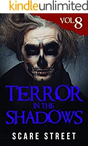 Terror in the Shadows Vol. 8: Horror Short Stories Collection with Scary Ghosts, Paranormal & Supernatural Monsters (English Edition)