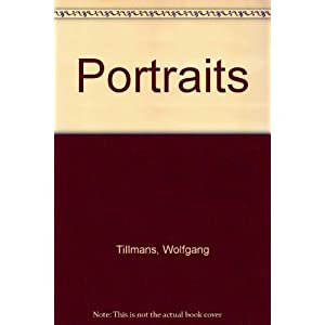 Wolfgang Tillmans: Portraits: Signed Edition