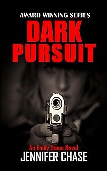 Dark Pursuit (Emily Stone Series Book 5) by [Chase, Jennifer]