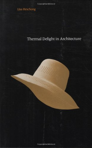 Thermal Delight in Architecture (The MIT Press)