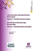 Les Universites En Europe Centrale, 20 Ans Apres / Universities in Central Europe, 20 Years After: Transformations et Enjeux / Transformations and Stakes Volume 1 (L'Europe DES Universites)