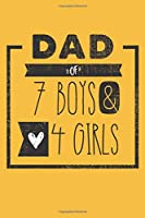 DAD of 7 BOYS & 4 GIRLS: Personalized Notebook  for Dad - 6 x 9 in - 110 blank lined pages [Perfect Father's Day Gift]