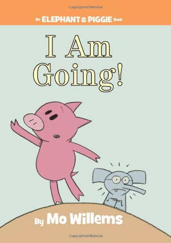 I Am Going! (An Elephant and Piggie Book)の詳細を見る