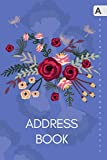 Address Book: 6x9 Medium Contact Notebook Organizer with A-Z Alphabetical Tabs | Large Print | Colored Flower Arrangement Design Blue