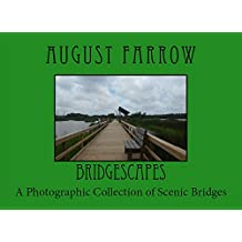 BridgeScapes: A Photographic Collection of Scenic Bridges