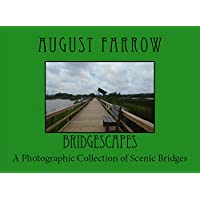 BridgeScapes: A Photographic Collection of Scenic Bridges (English Edition)