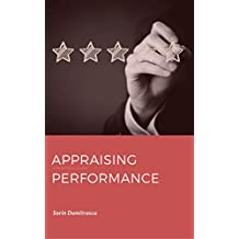 Appraising Performance: Performance reviews and continual performance assessments