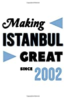 Making Istanbul Great Since 2002: College Ruled Journal or Notebook (6x9 inches) with 120 pages
