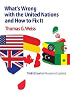 What's Wrong with the United Nations and How to Fix It by Thomas G. Weiss(2016-09-19)
