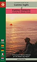 A Pilgrim's Guide to the Camino Inglés & Camino Finisterre Including Múxia Circuit: A Practical & Mystical Manual for the Modern-day Pilgrim (Camino Guides)