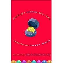 Diary of a Married Call Girl: A Nancy Chan Novel (Nancy Chan Novels) by Tracy Quan (2005-09-27)