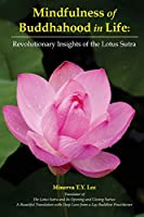 Mindfulness of Buddhahood in Life: Revolutionary Insights of the Lotus Sutra