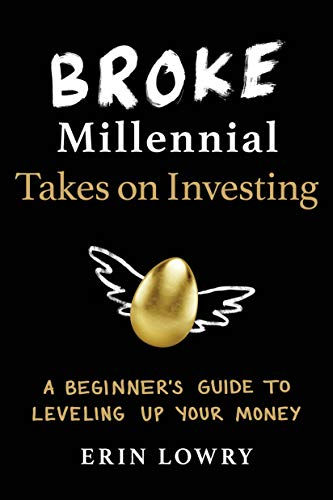Broke Millennial Takes On Investing: A Beginner's Guide to Leveling Up Your Money (English Edition)