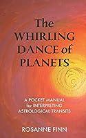 The Whirling Dance of Planets: A Pocket Manuel for Interpreting Astrological Transits