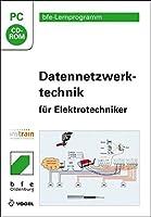 Datennetzwerktechnik: Für Elektrotechniker