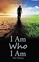 I Am Who I Am: The Process