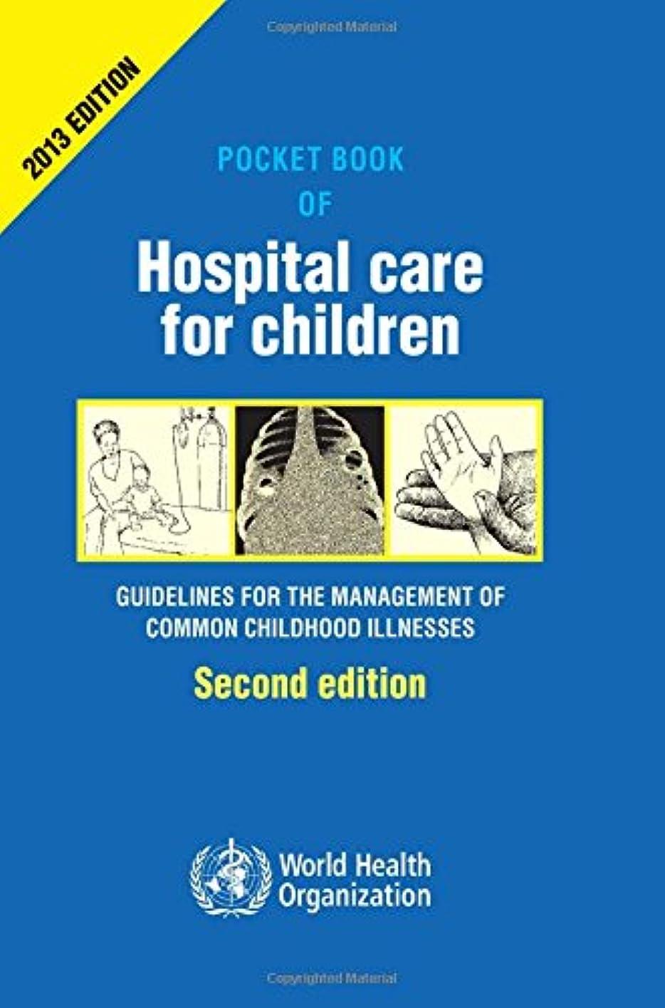談話評判給料Pocket Book of Hospital Care for Children: Guidelines for the Management of Common Illnesses