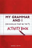 My Grammar and I (I Used to Know That ...)