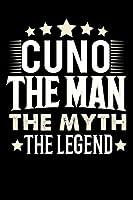 Notizbuch: Cuno The Man The Myth The Legend (120 linierte Seiten als u.a. Tagebuch, Reisetagebuch fuer Vater, Ehemann, Freund, Kumpe, Bruder, Onkel und mehr)
