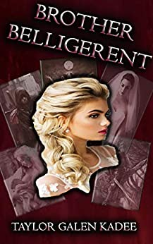 Brother Belligerent: The Shattered Isles Saga Book Three by [Kadee, Taylor Galen]