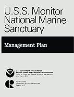 U.s.s. Monitor National Marine Sanctuary: Management Plan
