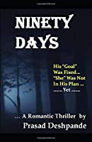 Ninety Days: A Romantic Thriller - The Goal or The Girl