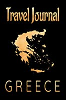 Travel Journal Greece: Blank Lined Travel Journal. Pretty Lined Notebook & Diary For Writing And Note Taking For Travelers.(120 Blank Lined Pages - 6x9 Inches)