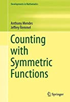 Counting with Symmetric Functions (Developments in Mathematics) by Jeffrey Remmel Anthony Mendes(2015-11-30)