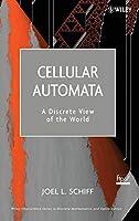 Cellular Automata: A Discrete View of the World (Wiley Series in Discrete Mathematics & Optimization)