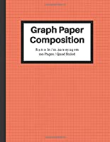 Graph Paper Composition Notebook: Large Grid Paper, 8.5 x 11 in, Quad Ruled, 100 Pages / 50 Sheets, Red Cover